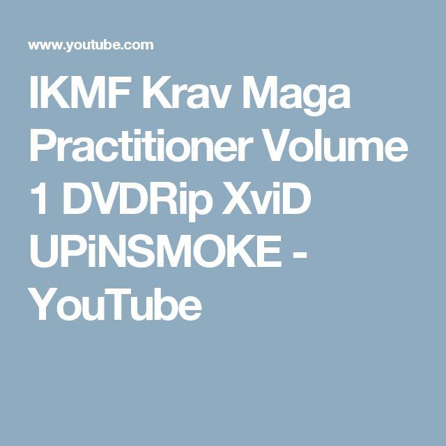 IKMF Krav Maga Practitioner Volume 1 DVDRip XviD UPiNSMOKE - YouTube