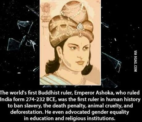 First king against slavery, sexism... Ashoka