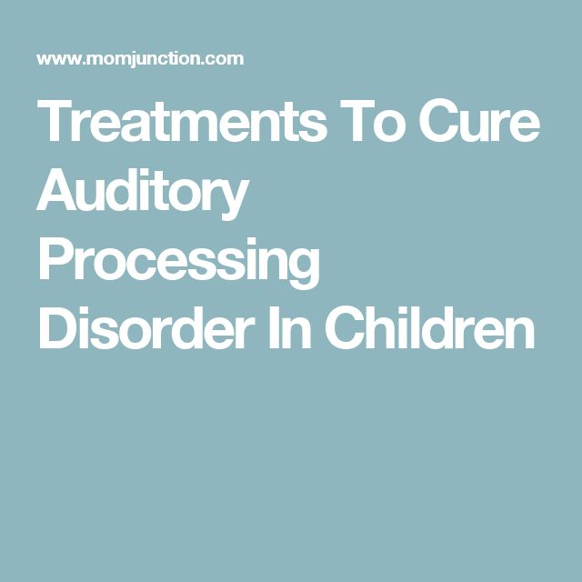 Treatments To Cure Auditory Processing Disorder In Children