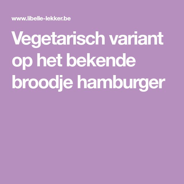 Vegetarisch variant op het bekende broodje hamburger