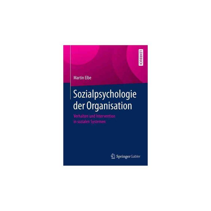 Sozialpsychologie Der Organisation : Verhalten Und Intervention in Sozialen Systemen (Paperback) (Martin
