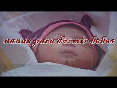 nanas para dormir bebes .♫♫ canciones para dormir letra