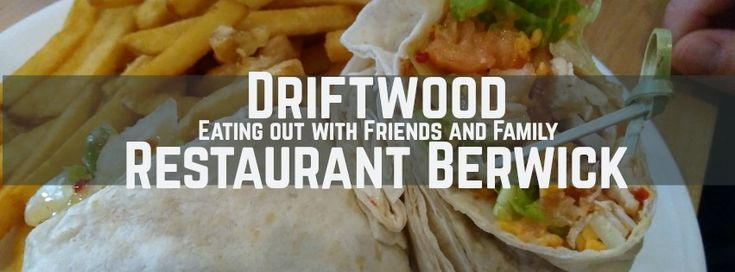 Eating out with Friends and Family at the Driftwood Restaurant in Berwick. There is great food to appease to all tastes with a great family atmosphere.