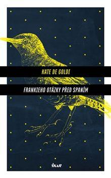 Kate de Goldi - Frankieho otázky před spaním (Ikar)