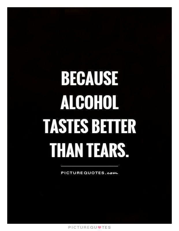 Alcohol Quotes Fair 10 Best Alcohol Quotes Images On Pinterest  Alcohol Quotes Ha Ha