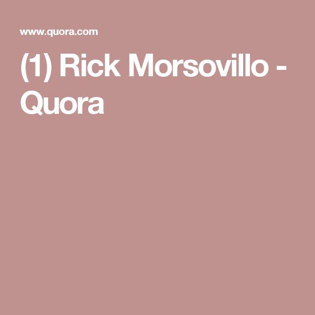 (1) Rick Morsovillo - Quora