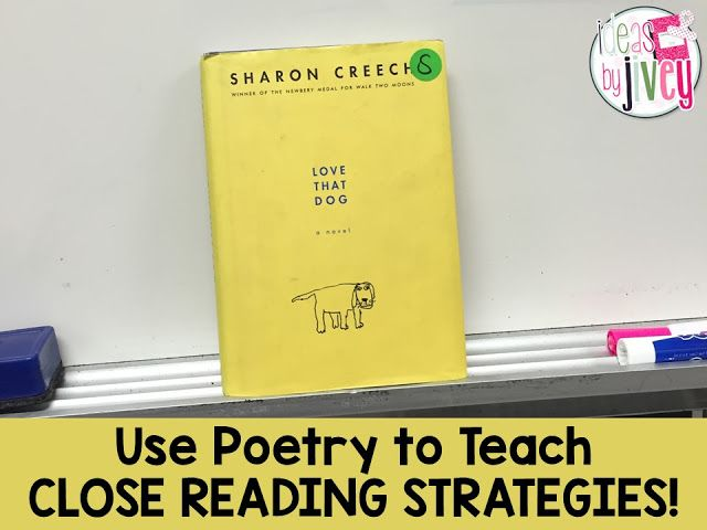 Use Poetry to Teach Close Reading Strategies with Ideas By Jivey starting with Love That Dog!