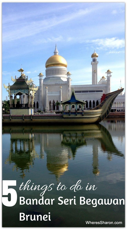 5 great things to do in downtown Bandar Seri Begawan, Brunei!