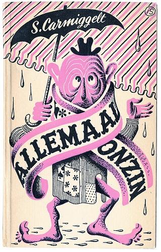 """""""Allemaal onzin"""" by S. Carmiggelt. De Arbeiderspers, 1948 ("""