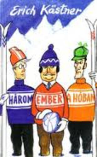 (8) Három ember a hóban · Erich Kästner · Könyv · Moly