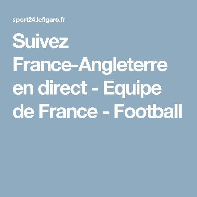 Suivez France-Angleterre en direct - Equipe de France - Football