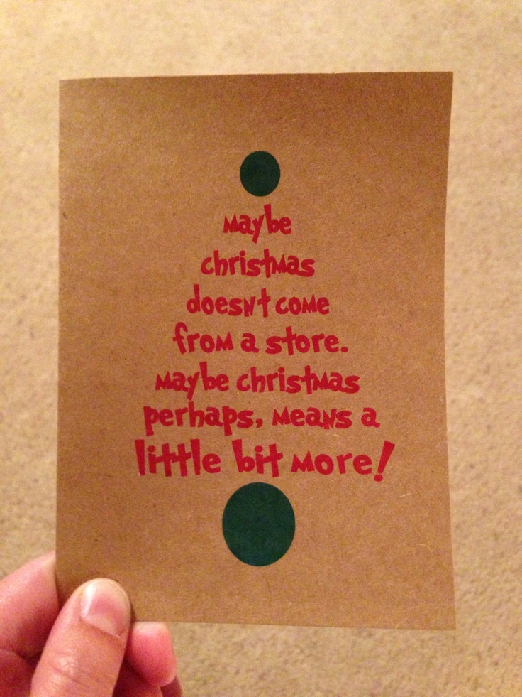 maybe christmas doesn't come from a store. maybe christmas perhaps means a little bit more. dr. seuss. grinch. quote. merry christmas. card. - $3.95
