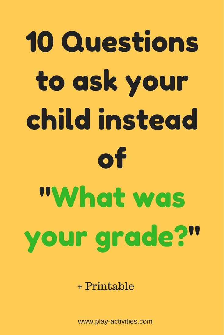 10 Questions to ask your child instead of 'What was your grade?'