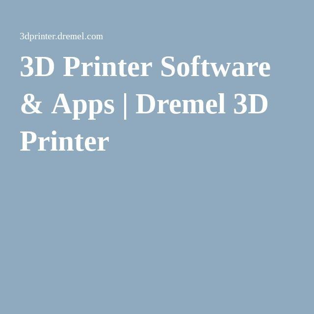 3D Printer Software & Apps | Dremel 3D Printer