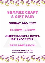 Summer Craft & Gift Fair, Slieve Russell Hotel, Ballyconnell, Co. Cavan. Sunday 10th July, 2016. 12.00pm - 5.00pm. Approximately 30 stands.