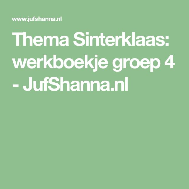 Thema Sinterklaas: werkboekje groep 4 - JufShanna.nl