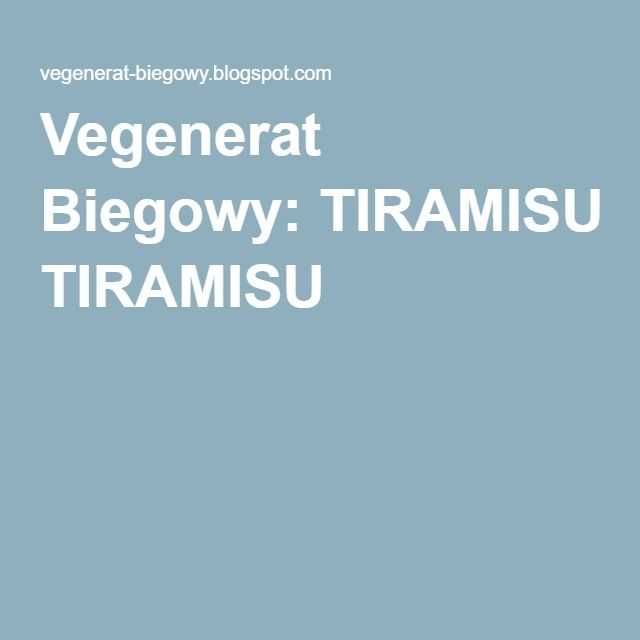 Vegenerat Biegowy: TIRAMISU