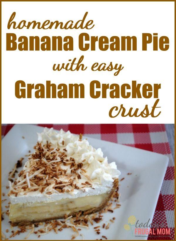 Homemade Banana Cream Pie with Easy Graham Cracker Crust ...