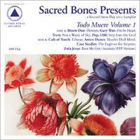 Sacred Bones Presents: Todo Muere Vol. 1 by Various Artists