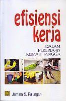ajibayustore  Judul Buku : EFISIENSI KERJA DALAM PEKERJAAN RUMAH TANGGA Pengarang : Jemina S. Pulungan Penerbit : Kencana