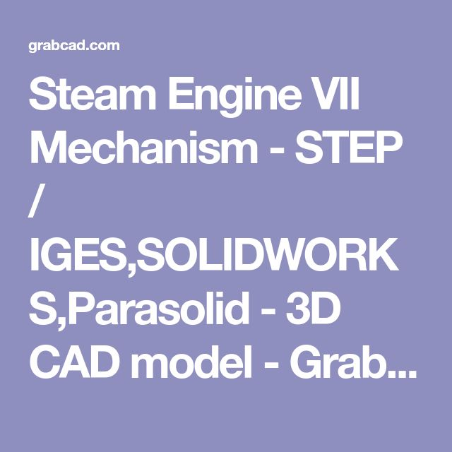 Steam Engine VII Mechanism - STEP / IGES,SOLIDWORKS,Parasolid - 3D CAD model - GrabCAD