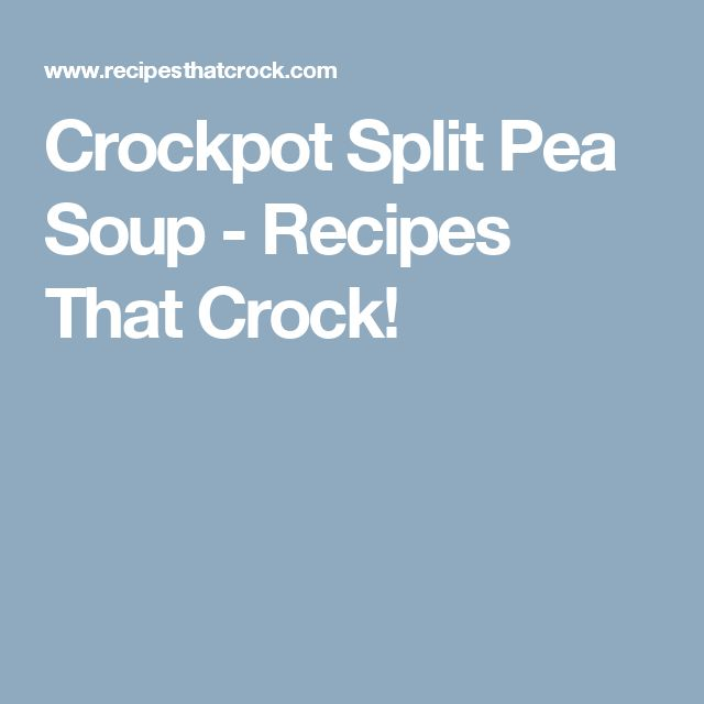 Crockpot Split Pea Soup - Recipes That Crock!
