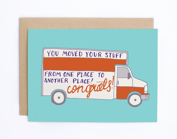 You Moved Your Stuff - New Home Card, Funny Moving Card - Uhaul Card - Congratulations Card - Housewarming Card - Sarcastic Card/C-182 by seaandlake on Etsy https://www.etsy.com/listing/197672016/you-moved-your-stuff-new-home-card-funny