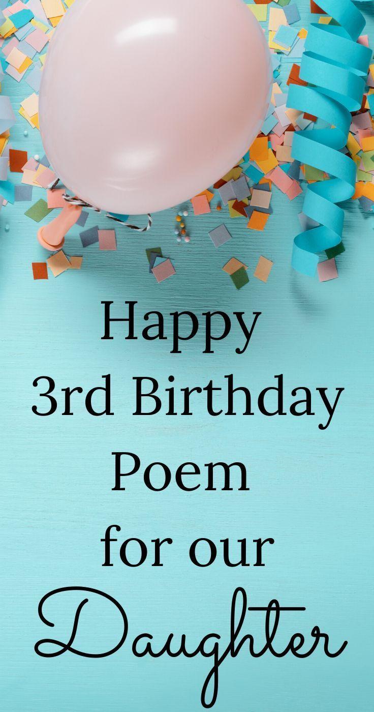Third Birthday Poem For Daughter In 2020 Birthday Wishes For Daughter Birthday Poems Birthday Poems For Daughter