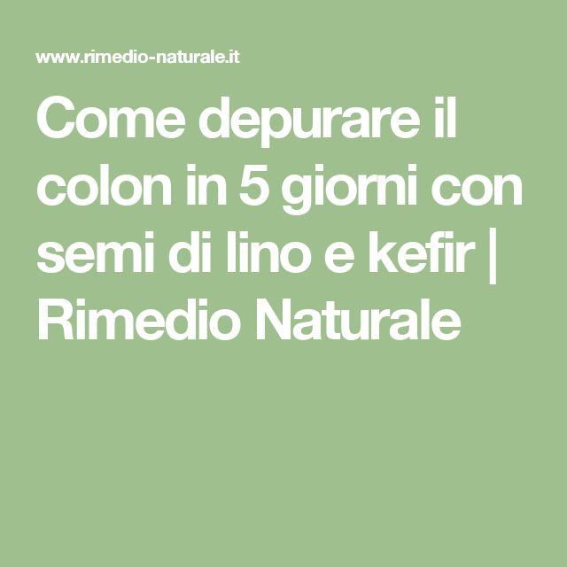 Come depurare il colon in 5 giorni con semi di lino e kefir | Rimedio Naturale