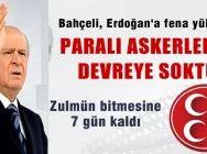 Devlet Bahçeli; 'Erdoğan paralı askerlerini devreye koydu'
