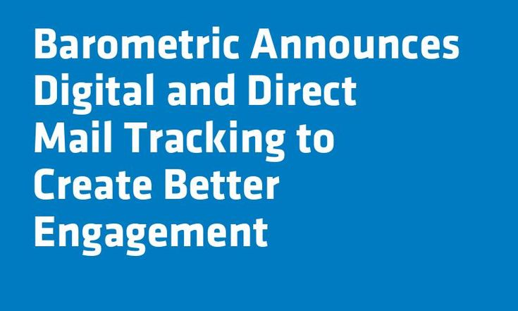 Barometric Announces Digital and Direct Mail Tracking to Create Better Engagement