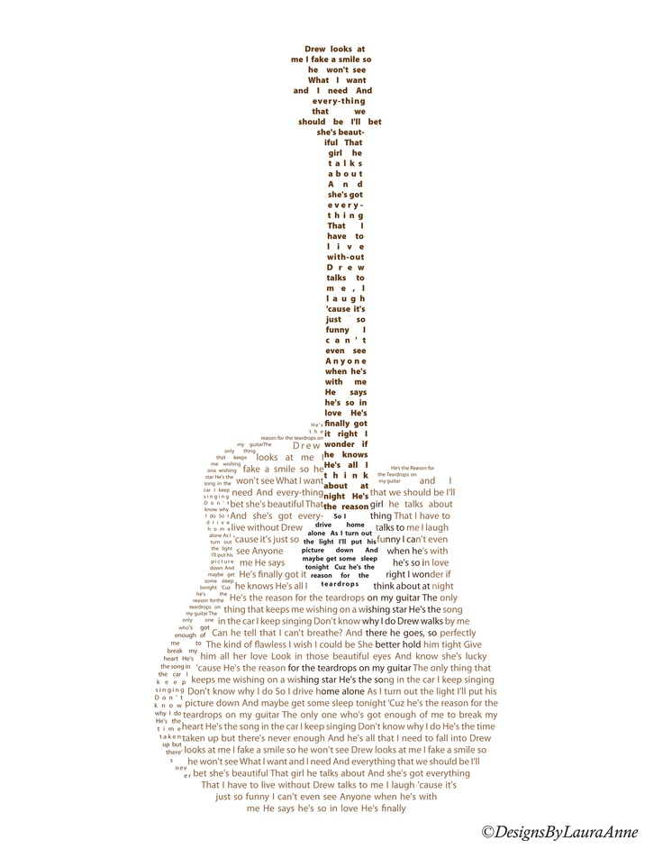 Portfolio Piece #6 Text Type Project. (Taylor Swift - Teardrops on my guitar lyrics used.) Copyright © DesignsByLauraAnne. All Rights Reserved.