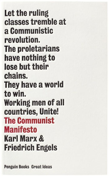 The Communist Manifesto - Karl Marx- one of my special papers in my post grads was Marxian Economics and we had to read this. Tough though it was at the time, I really really enjoyed it, probably because we had two excellent professors.