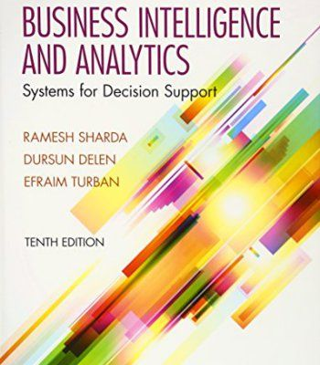 Business Intelligence and Analytics: Systems for Decision Support (10th Edition) PDF