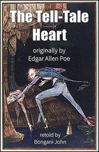 The Tell-Tale Heart: A Horror Short Story By Edgar Allan ...