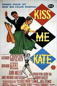 Kiss Me Kate (1953) starring Howard Keel, Kathryn Grayson, Ann Miller, Tommy Rall.........and my Grandson in his schools production of it!