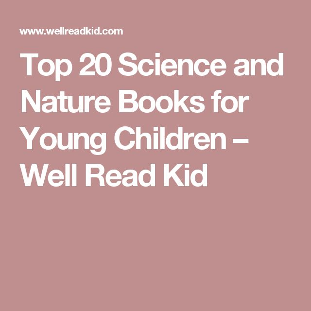 Top 20 Science and Nature Books for Young Children – Well Read Kid