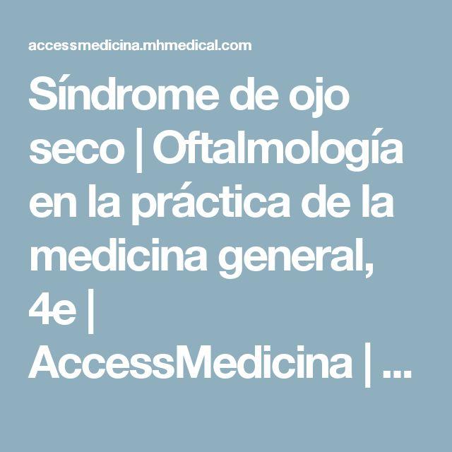 Síndrome de ojo seco | Oftalmología en la práctica de la medicina general, 4e | AccessMedicina | McGraw-Hill Medical