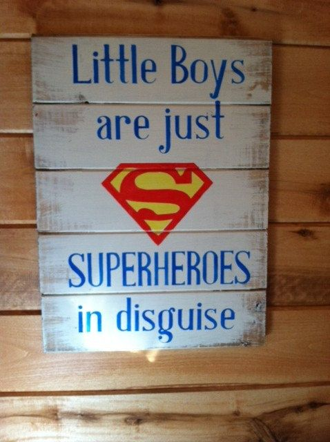 """Superman symbol - Little Boys are just SUPERHEROES in disguise. Large 13""""w x 17 1/2h hand-painted wood sign"""