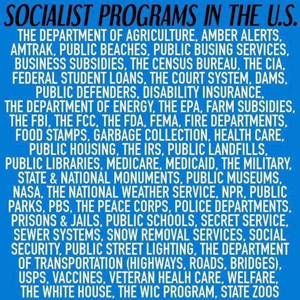Anti socialism, but benefitting from any of these? Stop.