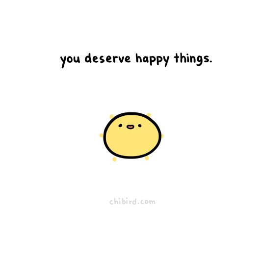 chibird:  You deserve happy things like happy suns and happy naps and happy hedgehogs.