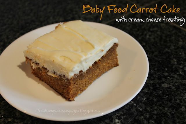 Carrot Cake made with baby food. No nasty texture of shredded carrots! So tasty!