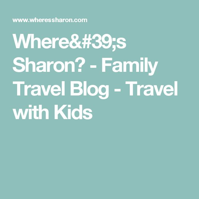 Where's Sharon? - Family Travel Blog - Travel with Kids