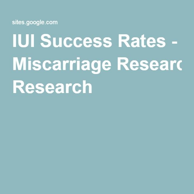IUI Success Rates - Miscarriage Research