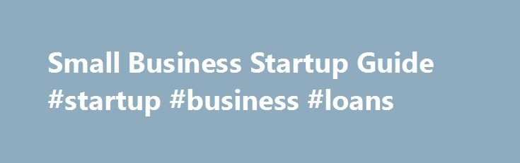 Small Business Startup Guide #startup #business #loans http://business.remmont.com/small-business-startup-guide-startup-business-loans/  #small business startup # Quotes delayed at least 15 minutes. Market data provided by Interactive Data. ETF and Mutual Fund data provided by Morningstar, Inc. Dow Jones Terms Conditions: http://www.djindexes.com/mdsidx/html/tandc/indexestandcs.html. S P Index data is the property of Chicago Mercantile Exchange Inc. and its licensors. All rights reserved…