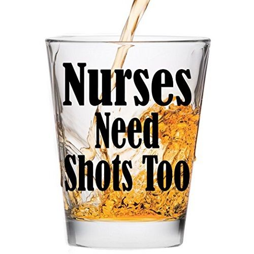 Funny shot glass to make your favorite nurse smile! National Nurses Week gifts
