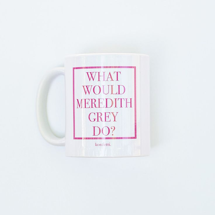 Channel your inner Meredith Grey with this fun mug! Greys anatomy forever! - 11…