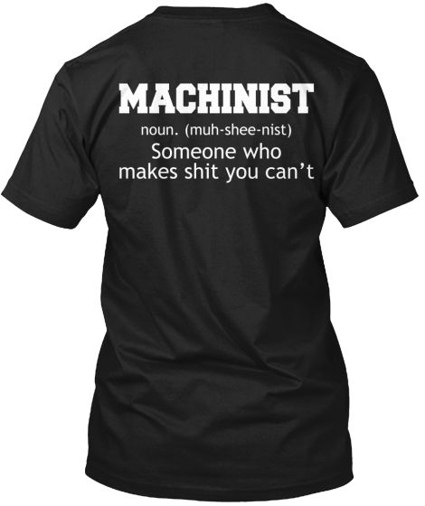 Proud to Be a Machinist!