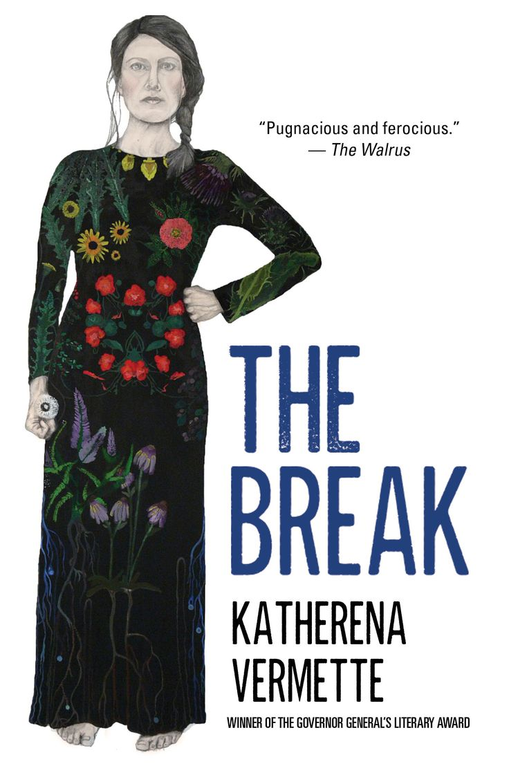 The Break, by Katherena Vermette (House of Anansi Press) http://houseofanansi.com/products/the-break