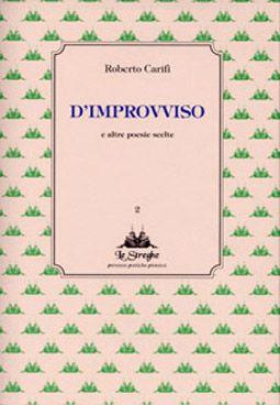 Roberto Carifi - D'improvviso - Via del Vento Edizioni